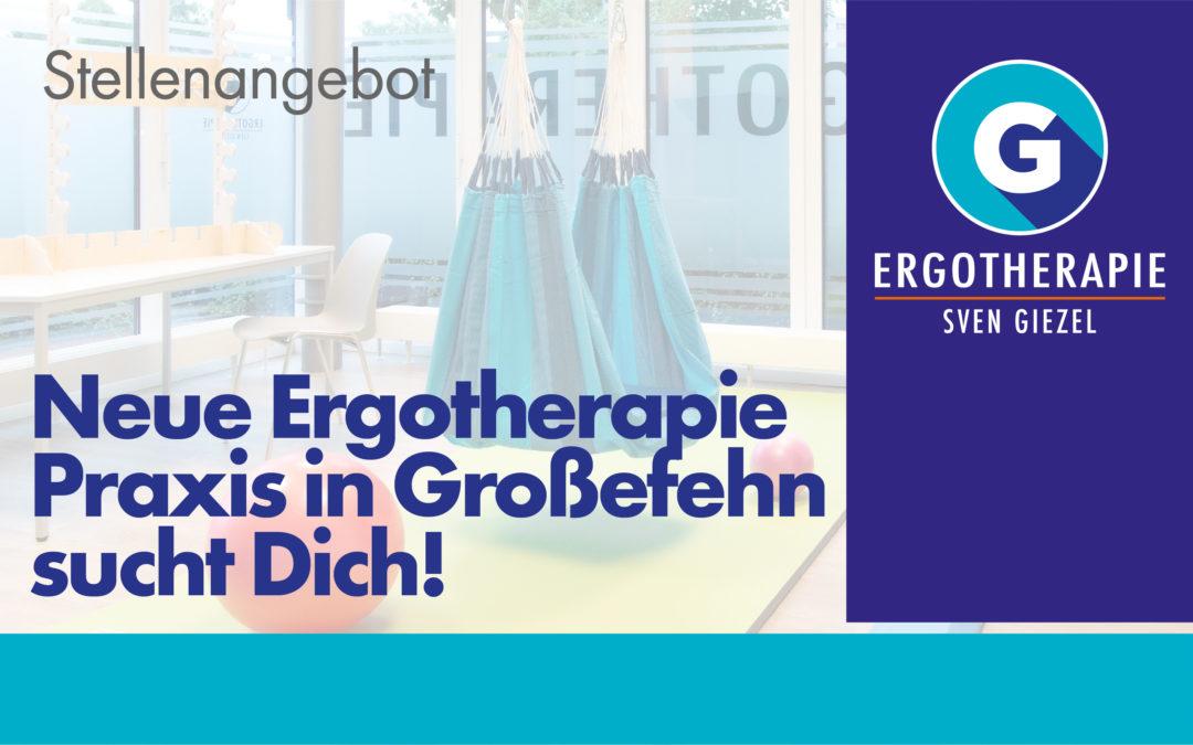 Neue Ergotherapie Praxis in Großefehn sucht dich!